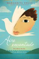Aire encantado/ Enchanted Air : Dos Culturas, Dos Alas: Una Memoria/ Two Cultures, Two Wings: One Memory