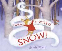 I Wish It Would Snow!