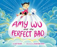 Amy Wu and the perfect bao1 volume (unpaged) : color illustrations ; 24 x 29 cm