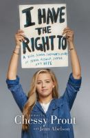 I have the right to : a high school survivor's story of sexual assault, justice, and hope