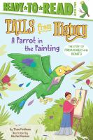 A parrot in the painting : the story of Frida Kahlo and Bonito