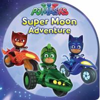 Super moon adventure
