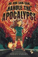 Me and Sam-Sam Handle the Apocalypse