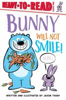 Bunny Will Not Smile!