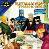 Batman Says Thank You.