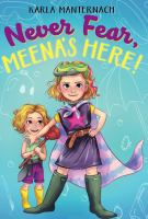 Never Fear, Meena's Here!