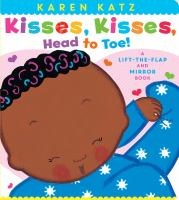 Kisses, Kisses, Head to Toe! : A Lift-the-flap and Mirror Book