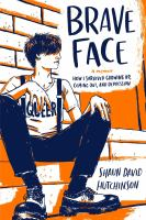 Brave face [electronic resource (ebook from OverDrive)] : A memoir