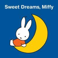 Sweet Dreams Miffy