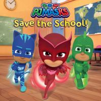 PJ Masks Save the School!.