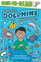 If You Love Dolphins, You Could Be
