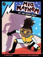 Mia Mayhem Vs. the Super Bully
