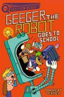 GEEGER THE ROBOT GOES TO SCHOOL!
