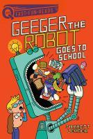 Geeger the Robot Goes to School by Jarrett Lerner