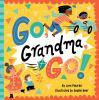 Go Grandma, Go