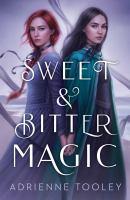Sweet and Bitter Magic