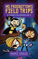 Ms. Frogbottom's Field Trips