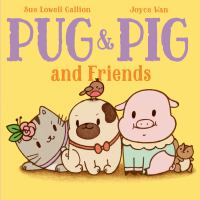 Pug & Pig and friends1 volume (unpaged) : color illustrations ; 27 cm