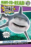 Sharks Can't Smile And Other Amazing Facts