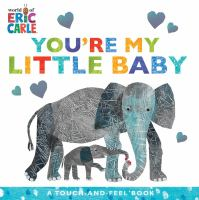 You're my little baby : a touch-and-feel book