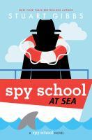 Spy School at Sea: A Spy School Novel