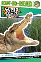 Alligators and Crocodiles Can't Chew!