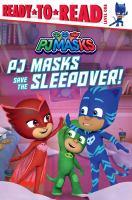 PJ Masks Save the Sleepover!