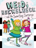 Heidi Heckelbeck and the Snow Day Surprise