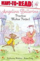 Angelina Ballerina Practice Makes Perfect
