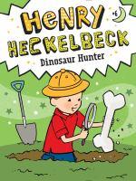 Henry Heckelbeck, Dinosaur Hunter