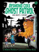 Who Wants I Scream? (Desmond Cole Ghost Patrol (PB) 14)