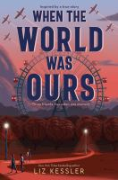 When the world was oursviii, 337 pages ; 22 cm