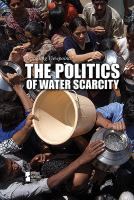 The Politics of Water Scarcity