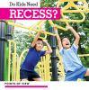 Do kids need recess?