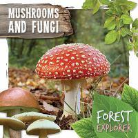 Mushrooms and Fungi