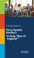 "A Study Guide for Percy Bysshe Shelley's ""a Song ""men of England"""