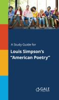 "A Study Guide for Louis Simpson's ""american Poetry"""
