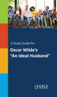 "A Study Guide for Oscar Wilde's ""an Ideal Husband"""