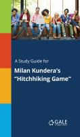 """A Study Guide for Milan Kundera's """"hitchhiking Game"""""""