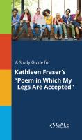 """A Study Guide for Kathleen Fraser's """"poem in Which My Legs Are Accepted"""""""