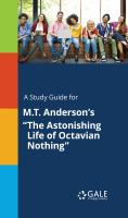 """A Study Guide for M.t. Anderson's """"the Astonishing Life of Octavian Nothing"""""""