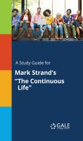 """A Study Guide for Mark Strand's """"the Continuous Life"""""""