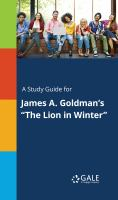 "A Study Guide for James A. Goldman's ""the Lion in Winter"""