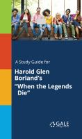 """A Study Guide for Harold Glen Borland's """"when the Legends Die"""""""