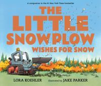 The Little Snowplow Wishes for Snow