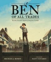 Ben of All Trades: the Most Inventive Boyhood of Benjamin Franklin