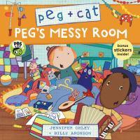 Peg + Cat: Peg's Messy Room.