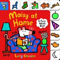 Maisy at Home: a First Words Book.