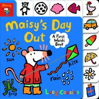 Maisy's Day Out: a First Words Book.