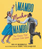 MAMBO MUCHO MAMBO! THE DANCE THAT CROSSED COLOR LINES